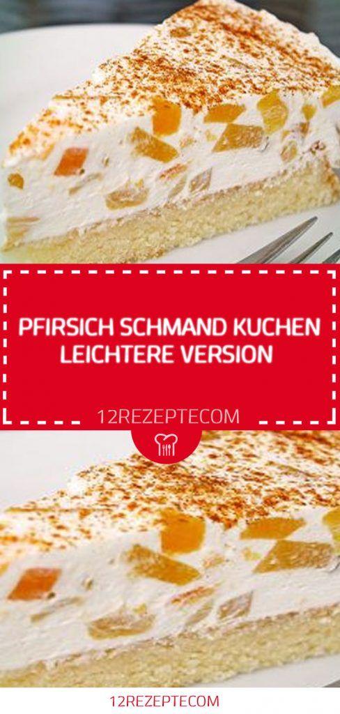 Pfirsich Schmand Kuchen Leichtere Version Kuchen Rezepte Einfach Einfache Rezepte Backen Kuchen