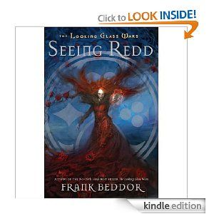 Seeing Redd: The Looking Glass Wars, Book Two [Kindle Edition]  Frank Beddor