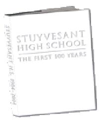 Stuyvesant High School: The First 100 Years was created in 2004 and chronicles the men and women who made Stuyvesant into the premier high school in the United States. http://www.ourstrongband.org