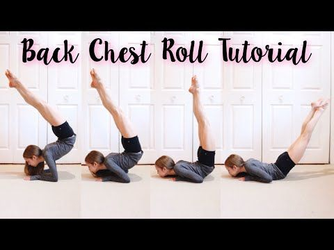 How To Do A Back Chest Roll Youtube Acro Dance Anna Mcnulty Contortion Training