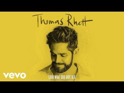 Thomas Rhett Look What God Gave Her Lyric Video Youtube Thomas Rhett Thomas Rhett Songs Country Music Videos