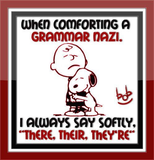 I am a Grammar Nazi!