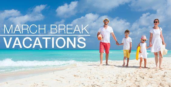 March Break 2014 Vacations