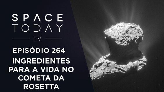 Sonda Rosetta Detecta Ingredientes Para a Vida Em Cometa - Space Today T...