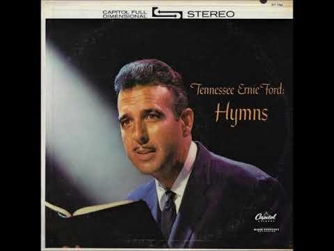 Tennessee Ernie Ford Hymns Full Album Youtube Tennessee Ernie Ford Hymn Tennessee