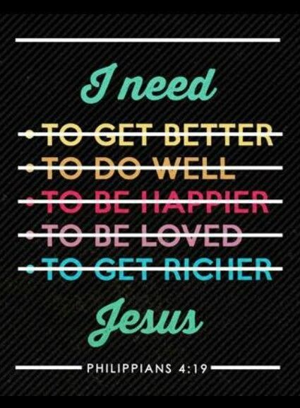 Philippians 4:19 - And my God will meet all your needs according to the riches of his glory in Christ Jesus.