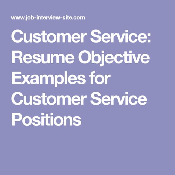 Objective for customer service resume