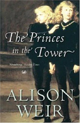 THE PRINCES IN THE TOWER by ALISON WEIR, http://www.amazon.com/dp/0712673792/ref=cm_sw_r_pi_dp_wthMpb1SJQHJK