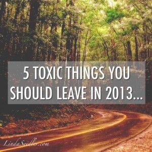 Linda Seidler | 5 Toxic Things You Should Leave in 2013