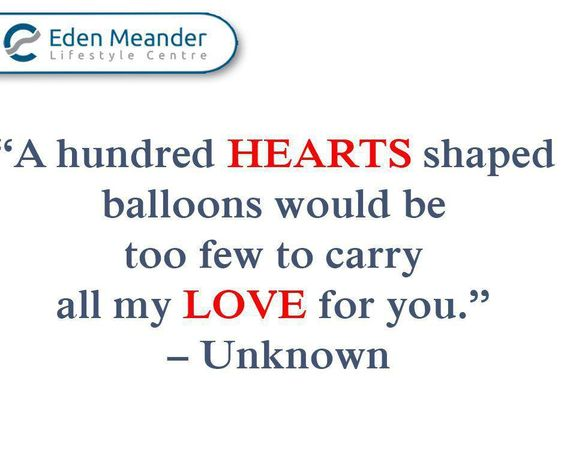 """""""A hundred hearts shaped balloons would be too few to carry all my love for you."""" – Unknown #SundayMotivation #EdenMeander #Valentinesday"""