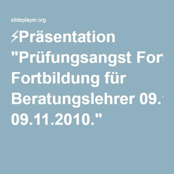 """⚡Präsentation """"Prüfungsangst Fortbildung für Beratungslehrer 09.11.2010."""""""