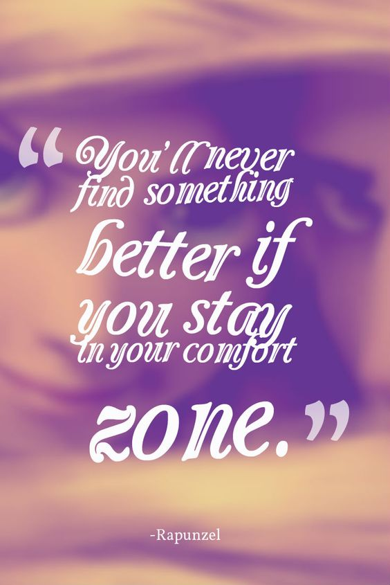 quotyou�ll never find something better if you stay in your