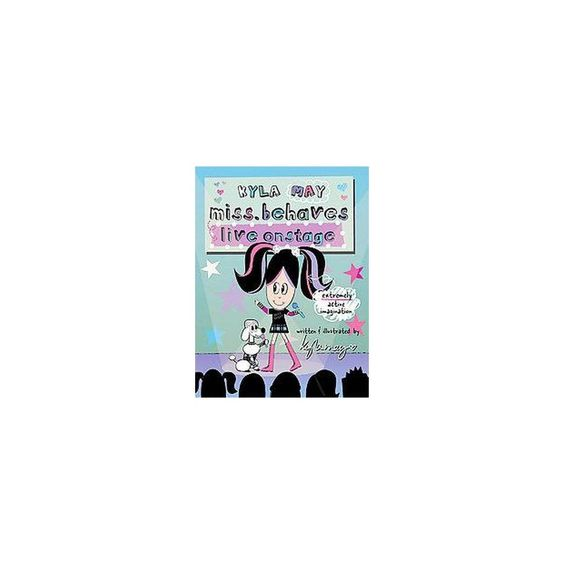 Kyla May Miss. Behaves Live Onstage ( Kyla May Miss. Behaves) (Paperback)