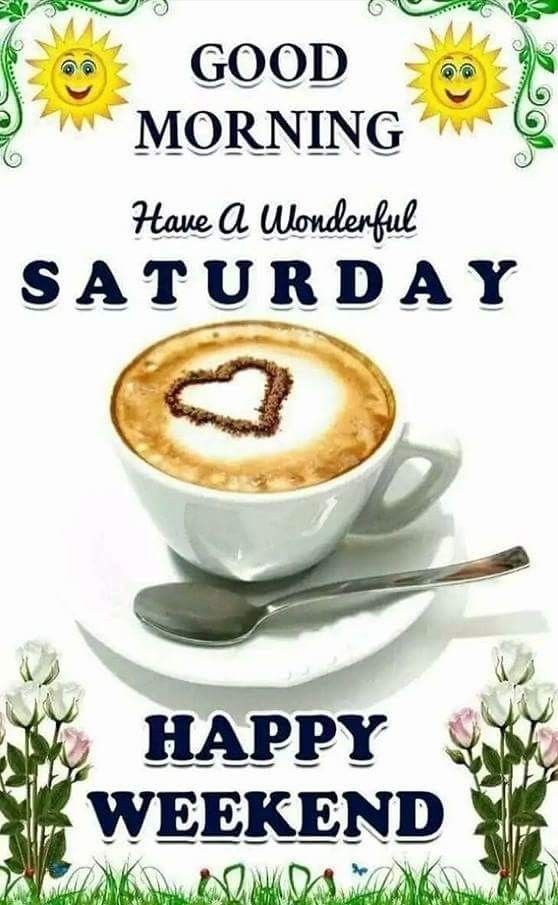 180 Saturday Blessings Images Pics Quotes Wishes And Gif Good Morning Saturday Saturday Quotes Good Morning Coffee