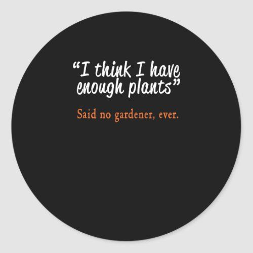 Best Funny Garden Gardening Plants Lovers Gi Classic Round Sticker Zazzle Com In 2020 Gardening Quotes Funny Plant Jokes Plant Lover