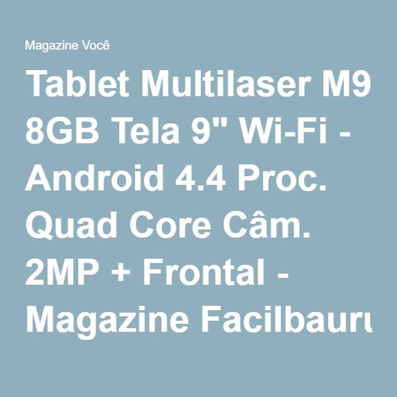 "Tablet Multilaser M9 8GB Tela 9"" Wi-Fi - Android 4.4 Proc. Quad Core Câm. 2MP + Frontal - Magazine Facilbauru"