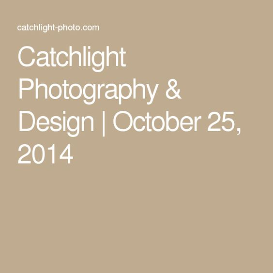 Catchlight Photography & Design | October 25, 2014