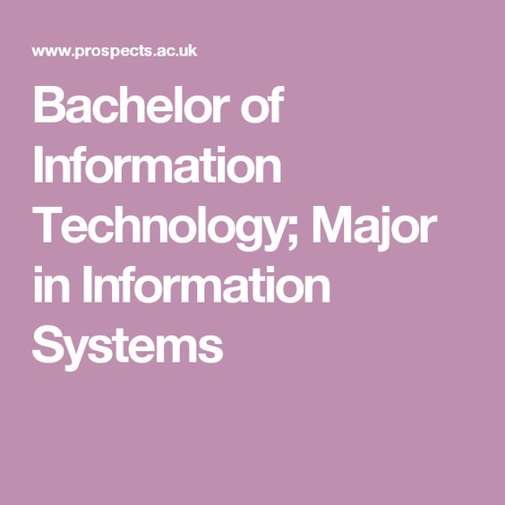 Bachelor of Information Technology; Major in Information Systems