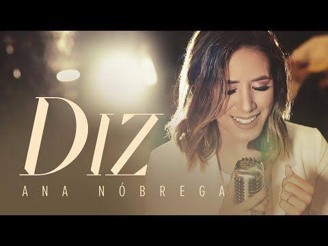 Diz You Say Ana Nobrega Youtube Lauren Daigle
