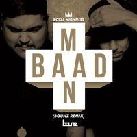 BAADMAAN - Royal Highness (BOUNZ REMIX) by djbounz on SoundCloud