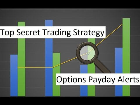 Top Secret Trading Strategy Options Payday Alerts Trading