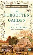 The Forgotten Garden- this one looks interesting