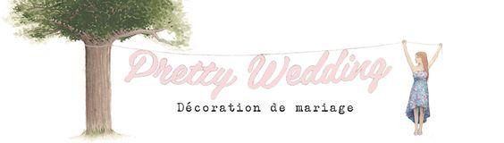 Pretty Wedding, décoration de mariage