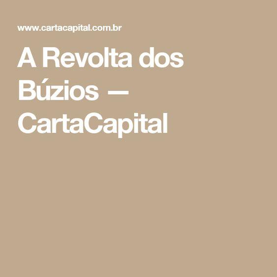 A Revolta dos Búzios — CartaCapital
