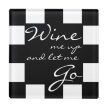WINE ME UP & LET ME GO GLASS COASTER