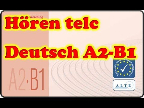Modelltest A2 B1 Horen Deutsch 14 01 2019 Youtube Deutsch Telc Youtube