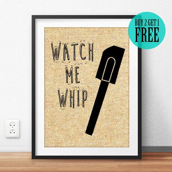 Watch Me Whip, Burlap Print, Kitchen Print, Kitchen Decor, Kitchen ...