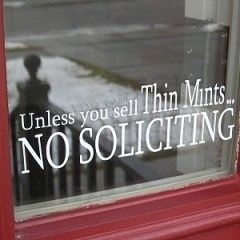 hahaha: Girl Scout Cookies, Sell Thin, Girl Scouts, Thin Mints, No Soliciting, Front Doors, So True, Girlscout