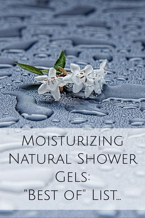 Moisturizing Natural Shower Gels - Best-of List - nice list of natural and organic shower gels for dry skin