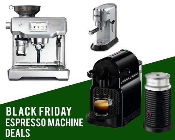 Top 10 Best Black Friday Espresso Machine Deals 2018 Espresso Machine Espresso Coffee Enthusiast