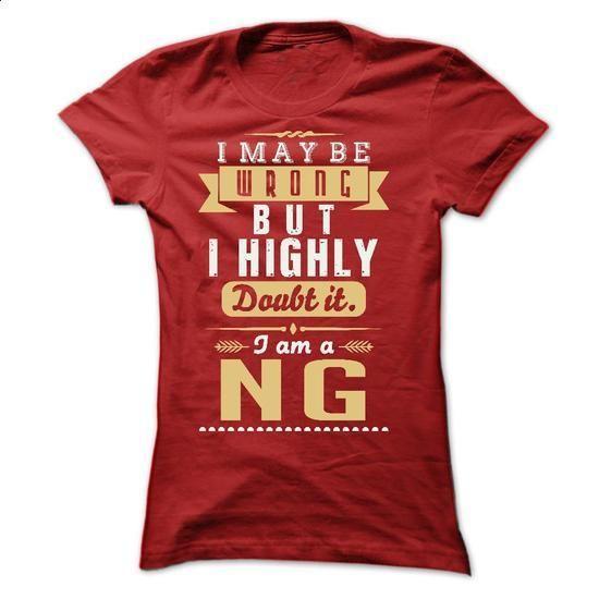 I MAY BE WRONG I AM A NG - customized shirts #tee aufbewahrung #athletic sweatshirt
