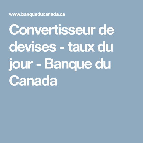 Convertisseur de devises - taux du jour - Banque du Canada