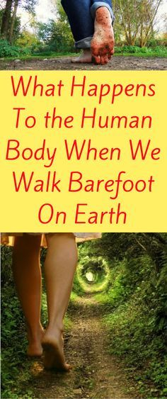 Walk barefoot On earth 'Earthing' or grounding as commonly known, involves placing the feet to the ground directly without a barrier of socks or shoes.