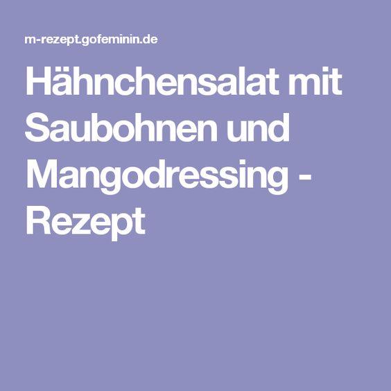 Hähnchensalat mit Saubohnen und Mangodressing - Rezept