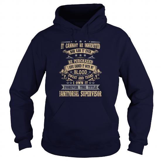 JANITORIAL SUPERVISOR T Shirts, Hoodies, Sweatshirts. GET ONE ==> https://www.sunfrog.com/LifeStyle/JANITORIAL-SUPERVISOR-92167251-Navy-Blue-Hoodie.html?41382