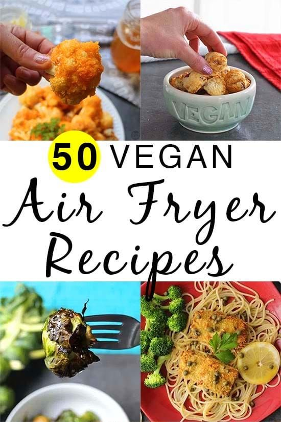 50 Amazing Vegan Air Fryer Recipes Because I M Obsessed Air Fryer Recipes Vegan Air Fryer Recipes Healthy Recipes