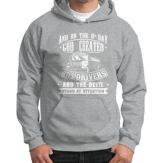 GOD CREATED BUS DRIVER Gildan Hoodie (on man)