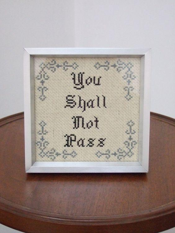 You Shall Not Pass - Framed Cross Stitch. $28.00, via Etsy.