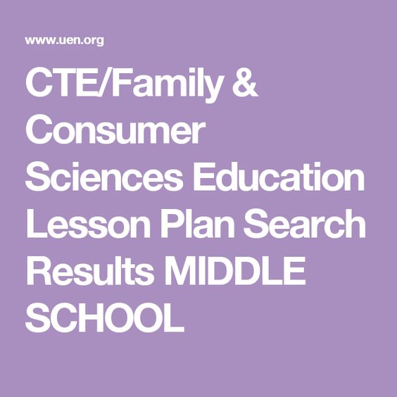CTE/Family & Consumer Sciences Education Lesson Plan Search Results MIDDLE SCHOOL