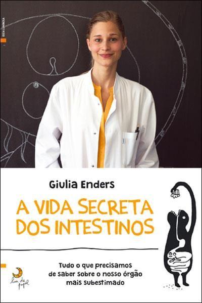 A Vida Secreta dos Intestinos , Giulia Enders. Compre livros na Fnac.pt