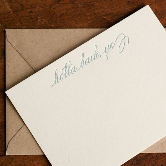 I feel some people will use something like this for invitations/rsvp cards, the cursive makes it so classy lol   Fancy - Holla Back, Yo Card: Yo Cards, Holla Note, Coolest Notecards, Gift Cards, Rsvp Cards, Stationary Holla, Note Cards, Yo Note, Card Holla