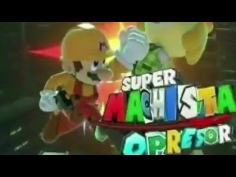 Super Machista Opressor Youtube Mario Characters Memes Super Mario