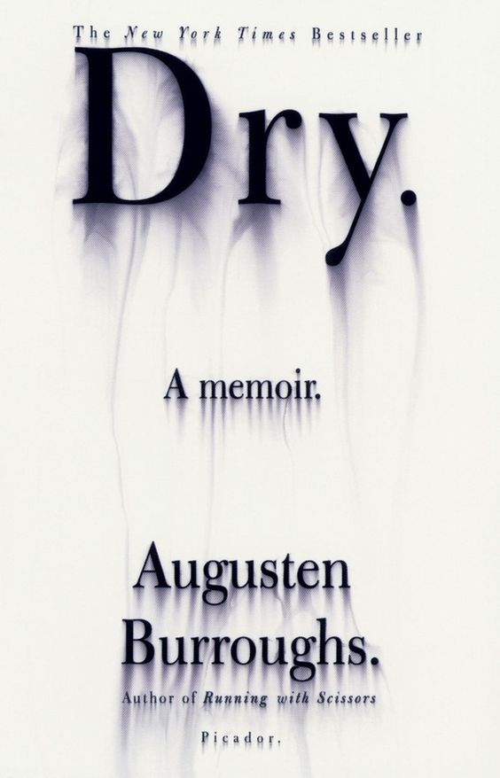 Dry by Augusten Burroughs | 12 Books To Read While Getting Sober