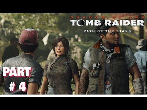Shadow Of The Tomb Raider Gameplay Walkthrough Part 4 Full Game