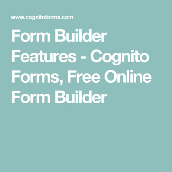 Powerful Form Builder Features Cognito Forms Free Online Form Builder Form Builder Online Form