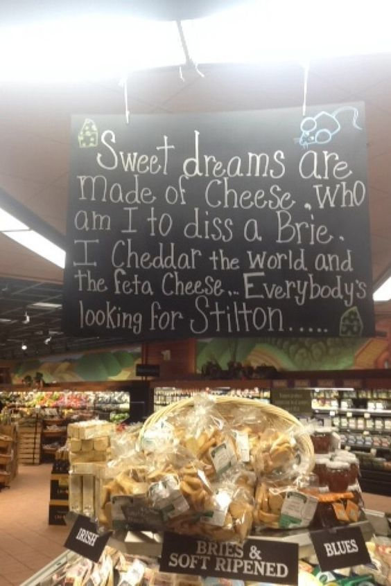 This pun-filled cheese department.   19 Of The Best Things That Ever Happened In A Grocery Store